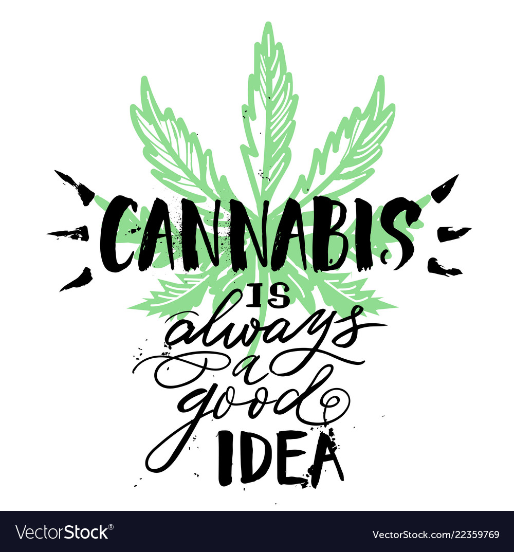 Vintage cannabis lettering quote template with