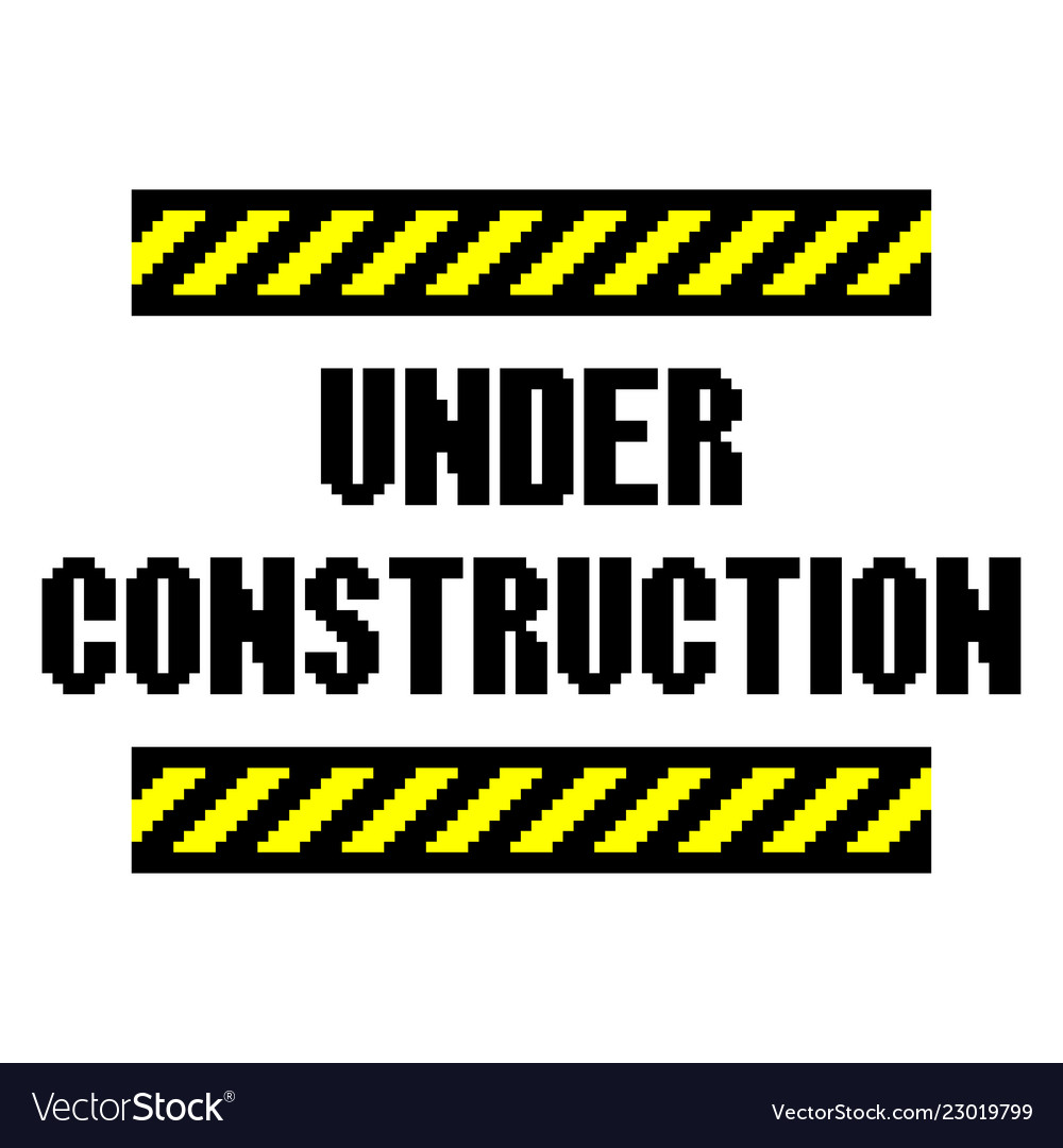 Pixel under construction text detailed isolated
