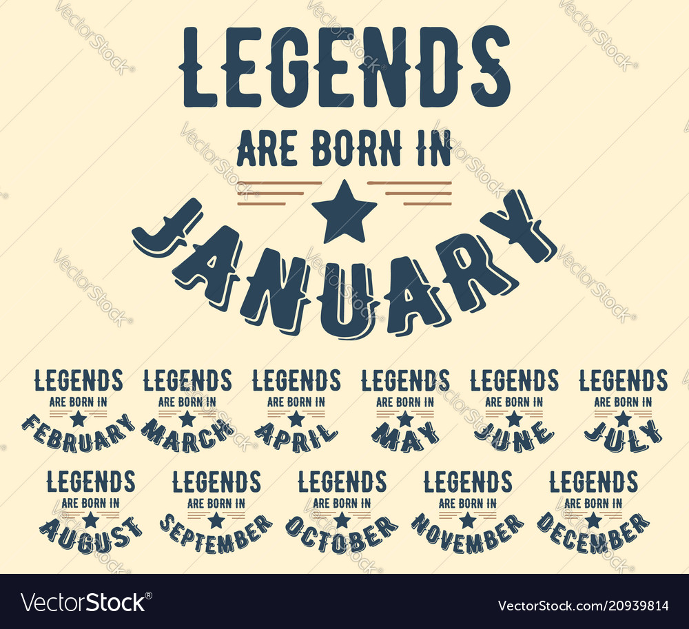 Legends are born in various months - vintage