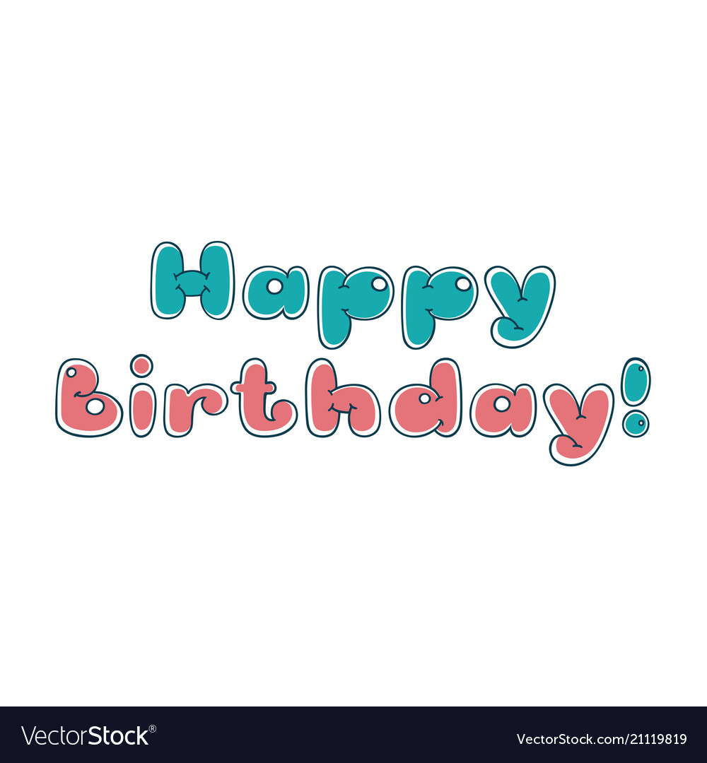 Happy Birthday Bubble Cartoon Letters Royalty Free Vector