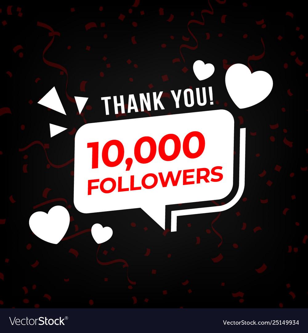 Social media follower thank you 10k