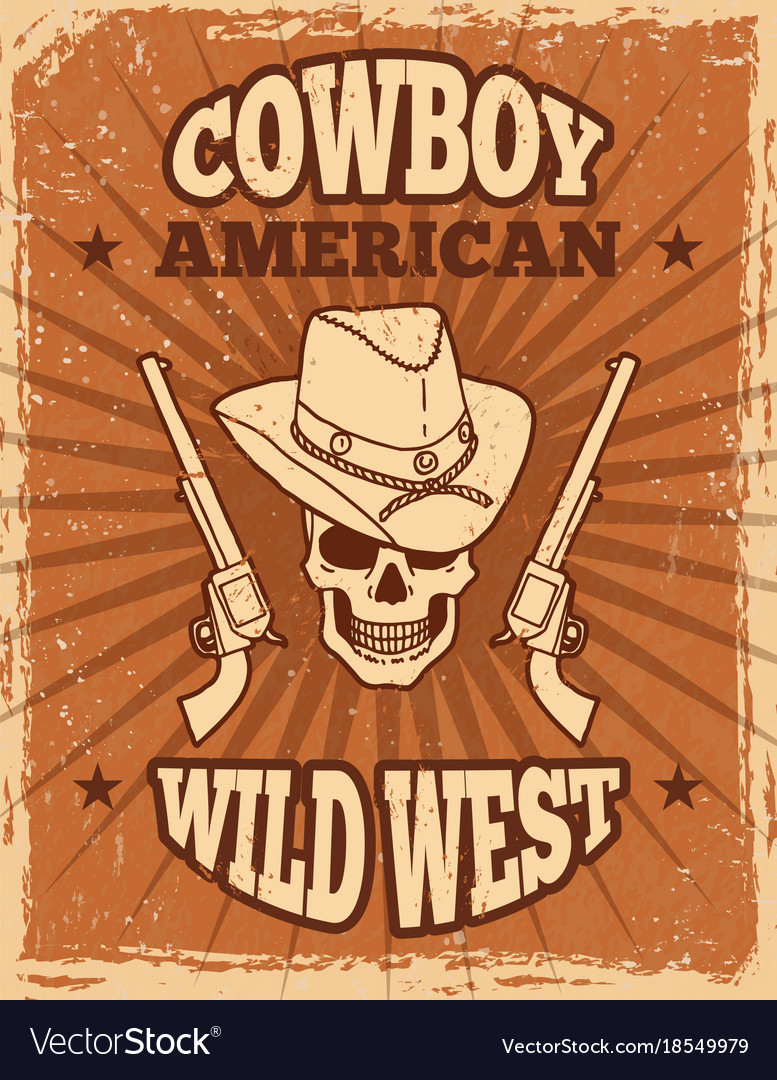 Vintage poster of wild west theme skull and