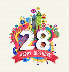Happy birthday 28 year greeting card poster color vector