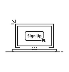 Click on sign up button on linear laptop vector