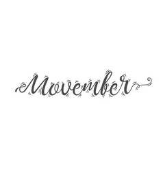 Hand lettered phrase movember vector
