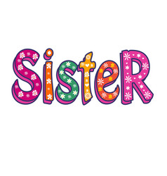 Sister-bright inscription can be used as vector