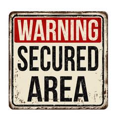 secured area vintage rusty metal sign vector image vector image