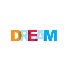 dream phrase overlap color no transparency vector image