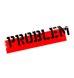 problem rubber stamp vector image