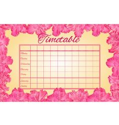Timetable weekly schedule with pink rhododendron vector