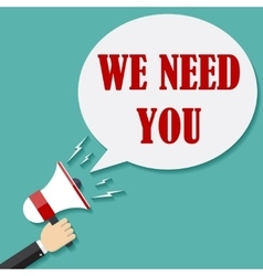 Megaphone Hand with text We Need You vector image