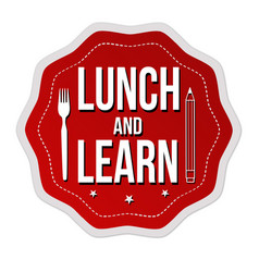 Lunch and learn label or sticker vector
