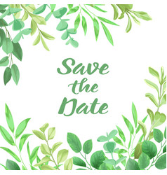 Save the date card from greenery vector