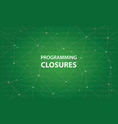 programming closures concept white vector image