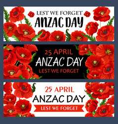 Anzac day 25 april poppy flowers banners vector