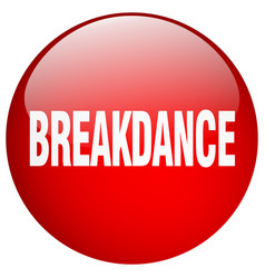 Breakdance red round gel isolated push button vector