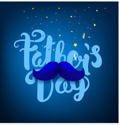 Happy fathers day greeting card with lettering vector