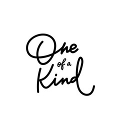 One a kind calligraphy shirt quote lettering vector