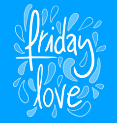 friday love vector image vector image