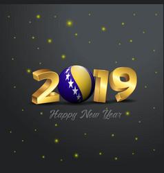 2019 happy new year bosnia and herzegovina flag vector