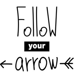 follow your arrow lettering vector image vector image