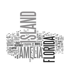 amelia island fl text word cloud concept vector image vector image
