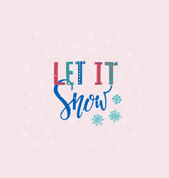 let it snow christmas lettering typography card vector image