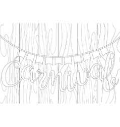 Lettering carnival in doodle stiles on the wood vector