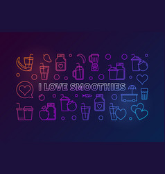 I love smoothies colored horizontal line vector