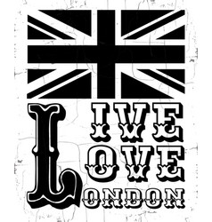 live love london quote typographical background vector image