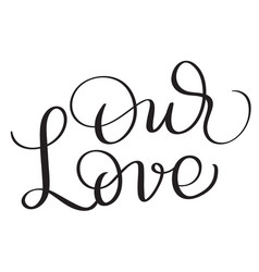 our love words on white background hand drawn vector image vector image