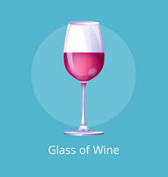 Glasses poster with half-full glass wine isolated vector