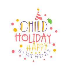 child holiday happy birthday promo sign childrens vector image