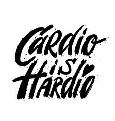 fitness typographic sport poster cardio is hardio vector image