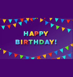 birthday typography poster colorful pennant flags vector image
