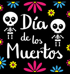 Dia de los muertos handwriting card with skeletons vector