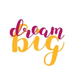 Dream big Brush lettering vector