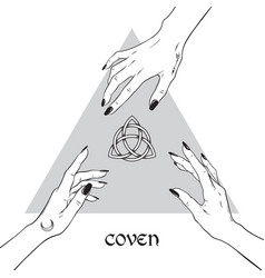 Hands of three witches reaching out to triquetra vector