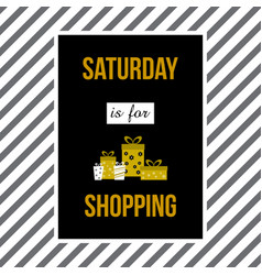 Saturday is for shopping shopping quote slogan vector