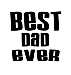 best dad ever white background image vector image