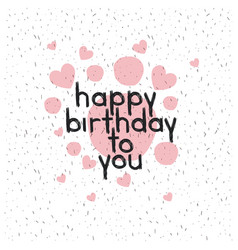 birthday to you phrase with hand made font vector image