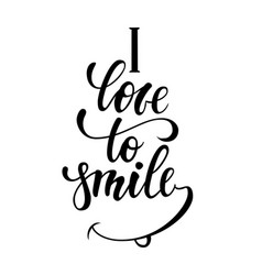 lettering inspirational poster i love to smile vector image