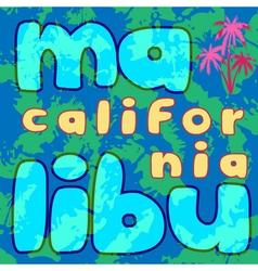 T shirt typography graphics Malibu Beach vector image vector image