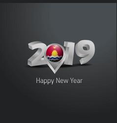 Happy new year 2019 grey typography with kiribati vector
