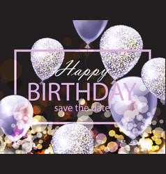 happy birthday card with shinny balloons festive vector image
