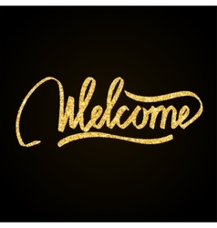 Welcome gold glitter hand lettering on black vector image