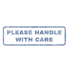 please handle with care textile stamp vector image