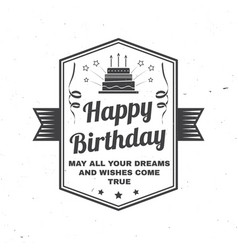 happy birthday to you may all your dreams and vector image