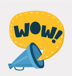 loudspeaker with speech bubble with wow inside vector image