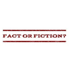 Fact Or Fiction Question Watermark Stamp vector image